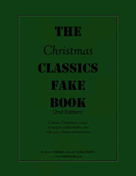 The Christmas Classics Fake Book - Popular Christmas songs arranged in lead sheet format