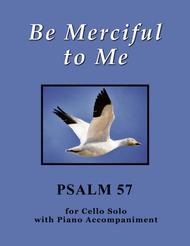 Be Merciful to Me ~ Psalm 57 (for Cello Solo with Piano accompaniment)