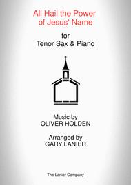 ALL HAIL THE POWER OF JESUS' NAME (Tenor Sax/Piano and Tenor Sax Part)