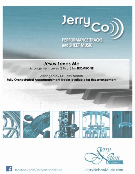 Jesus Loves Me  (Arrangements Level 3-5 for TROMBONE + Written Acc) Hymn