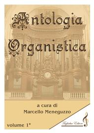 ANTHOLOGY OF ORGAN MASTERPIECES - 1st Volume (of 10) - look at the list of songs inside