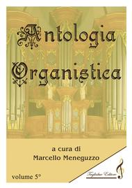 ANTHOLOGY OF ORGAN MASTERPIECES - 5th Volume (of 10) - look at the list of songs inside