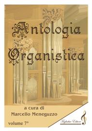 ANTHOLOGY OF ORGAN MASTERPIECES - 7th Volume (of 10) - look at the list of songs inside