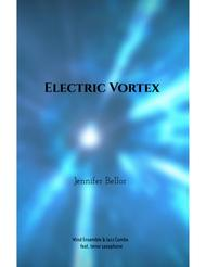 Electric Vortex (2013) - wind ensemble feat. jazz combo (tenor sax, electric guitar, electric bass, drums)