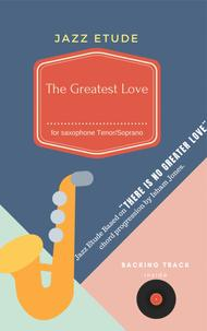 The Greatest Love , Jazz etude for Saxophone Bb based on ¨There is No Greater Love¨ chord progression