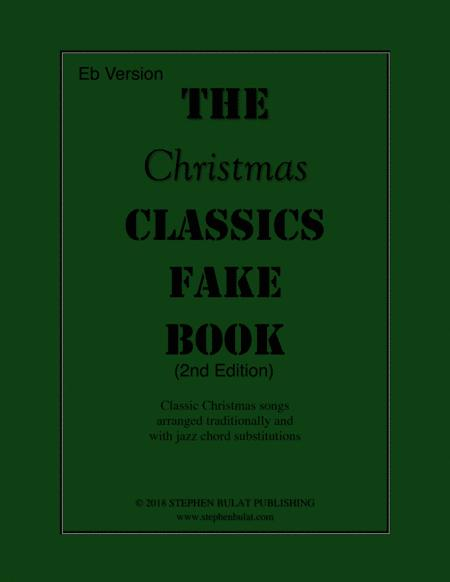 The Christmas Classics Fake Book (Eb Version) - Popular Christmas songs arranged in lead sheet format