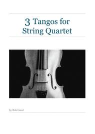 3 Tangos For String Quartet