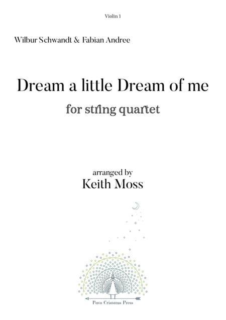 Dream A Little Dream Of Me - for String Quartet