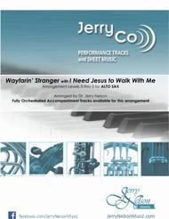 Wayfarin Stranger with I Need Jesus...  (Arrangements Level 3-5 for ALTO SAX + Written Acc)