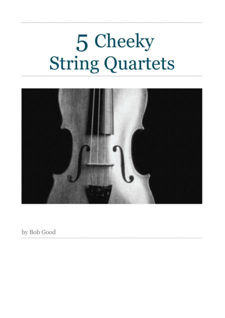 5 Cheeky String Quartets