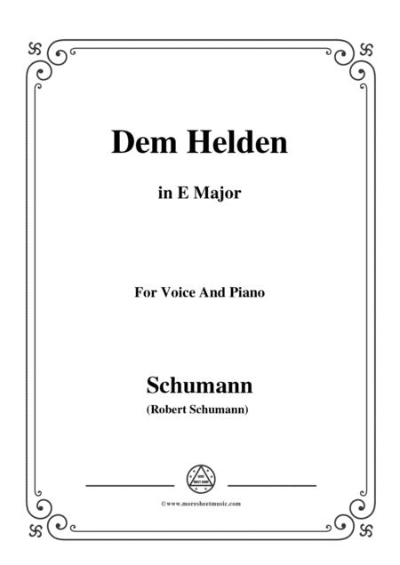Schumann-Dem Helden,in E Major,for Voice and Piano