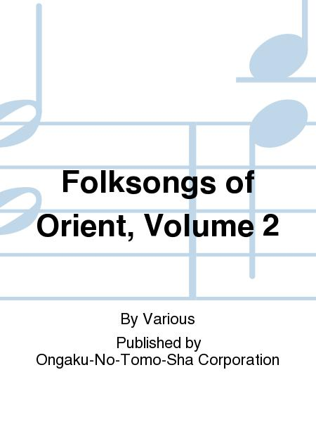 Folksongs of Orient, Volume 2