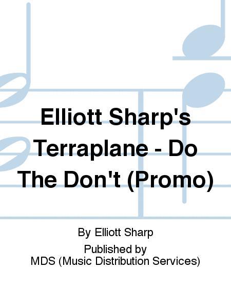 Elliott Sharp's Terraplane - Do The Don't (Promo) Sheet Music By