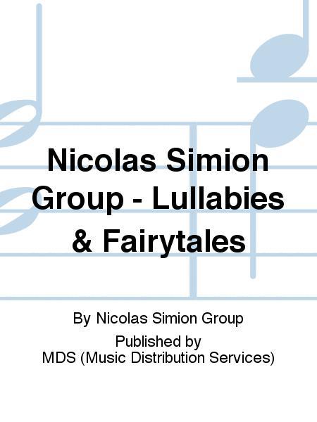 Nicolas Simion Group - Lullabies & Fairytales