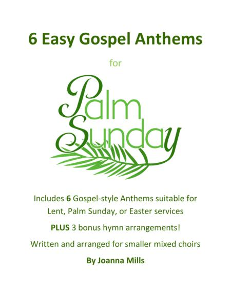 6 Easy Gospel Anthems for Palm Sunday, Lent, and Easter