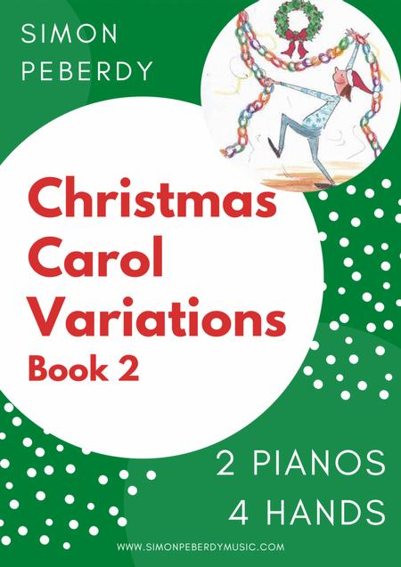 Christmas Carol Variations for 2 pianos, 4 hands, Book 2 (A second collection of 10) by Simon Peberdy