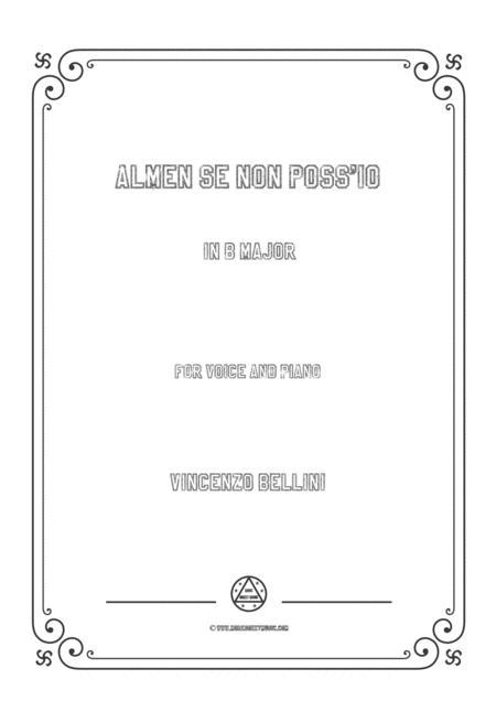 Bellini-Almen se non poss'io in B Major,for voice and piano