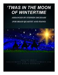 'Twas In The Moon Of Wintertime (for Brass Quartet and Piano)