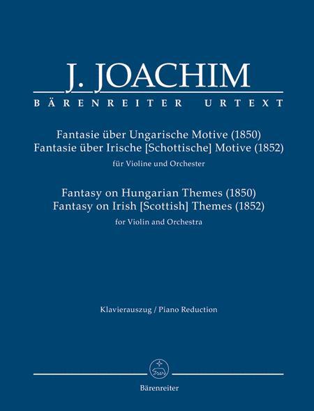 Fantasie uber Ungarische Motive (1850) / Fantasie uber Irische [Schottische] Motive (1852) fur Violine und Orchester