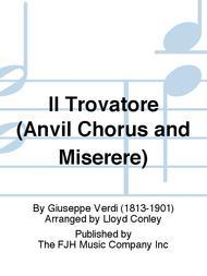 Il Trovatore (Anvil Chorus and Miserere)