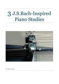 3 J.S.Bach-Inspired Piano Studies