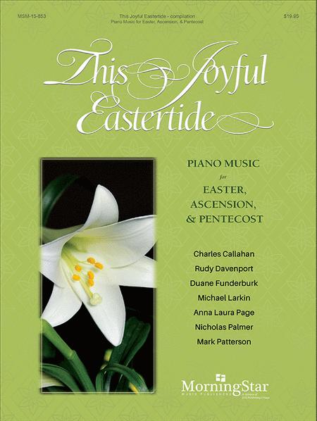 This Joyful Eastertide: Piano Music for Easter, Ascension, and Pentecost