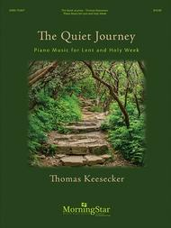 The Quiet Journey: Piano Music for Lent and Holy Week