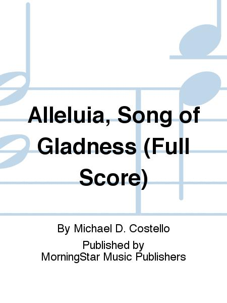 Alleluia, Song of Gladness (Full Score)
