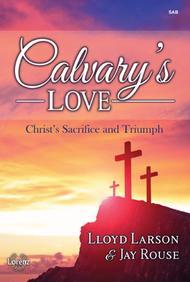 Calvary's Love (SAB)