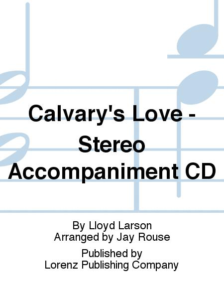 Calvary's Love - Stereo Accompaniment CD