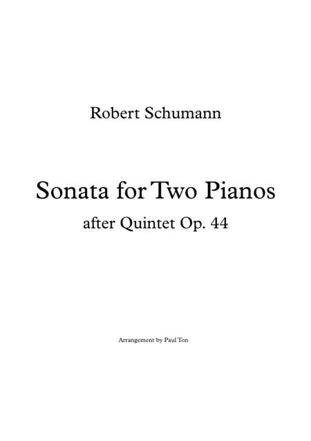 Sonata for Two Pianos (after Quintet Op. 44)