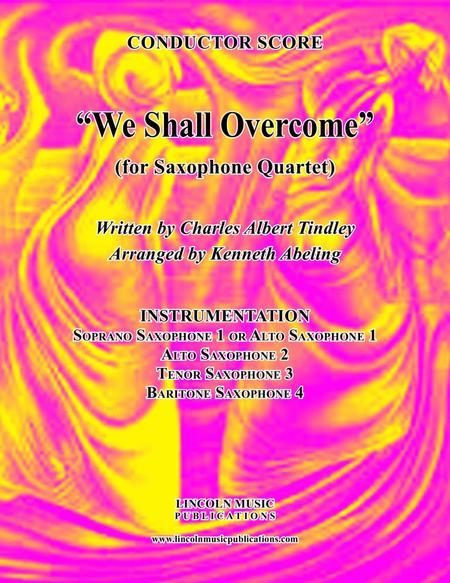 We Shall Overcome (for Saxophone Quartet SATB or AATB)