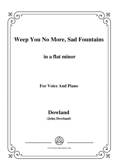 Dowland-Weep You No More, Sad Fountains in a flat minor, for Voice and Piano
