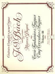 Oeuvres Completes Pour Orgue - Vol 03/8 Ftsies Et Fgues/5 Toccatas Et Fgues/Orgue