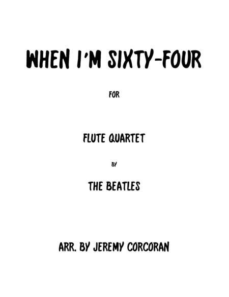 When I'm Sixty-Four for Flute Quartet