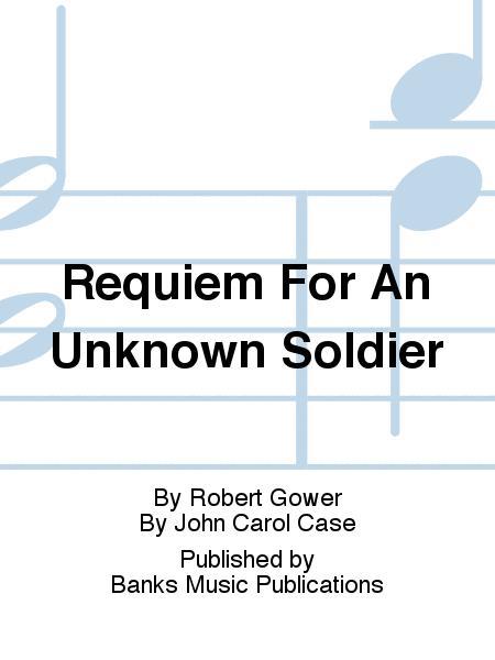 Requiem For An Unknown Soldier
