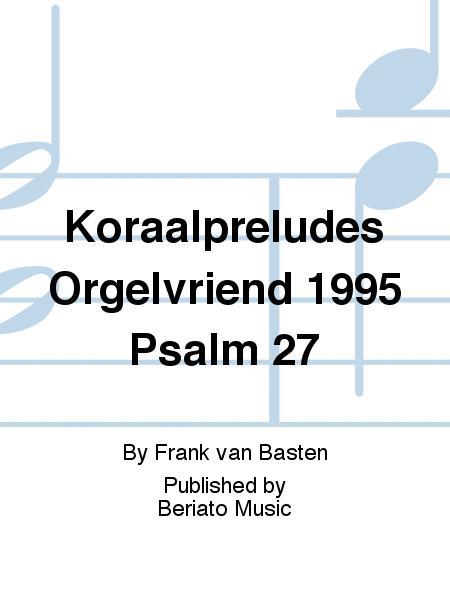Koraalpreludes Orgelvriend 1995 Psalm 27