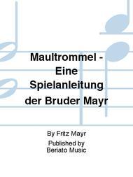 Maultrommel - Eine Spielanleitung der Bruder Mayr
