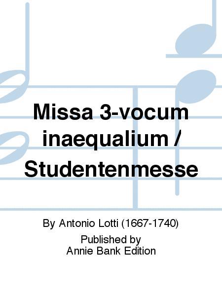 Missa 3-vocum inaequalium / Studentenmesse