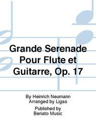 Grande Serenade Pour Flute et Guitarre, Op. 17