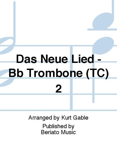 Das Neue Lied - Bb Trombone (TC) 2