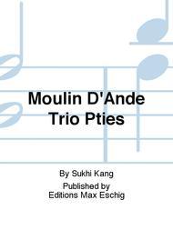 Moulin D'Ande Trio Pties