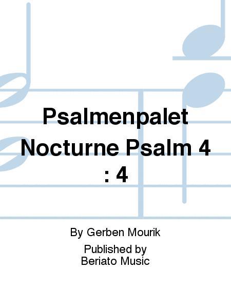 Psalmenpalet Nocturne Psalm 4 : 4
