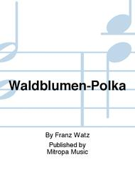 Waldblumen-Polka