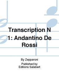 Transcription N 1: Andantino De Rossi