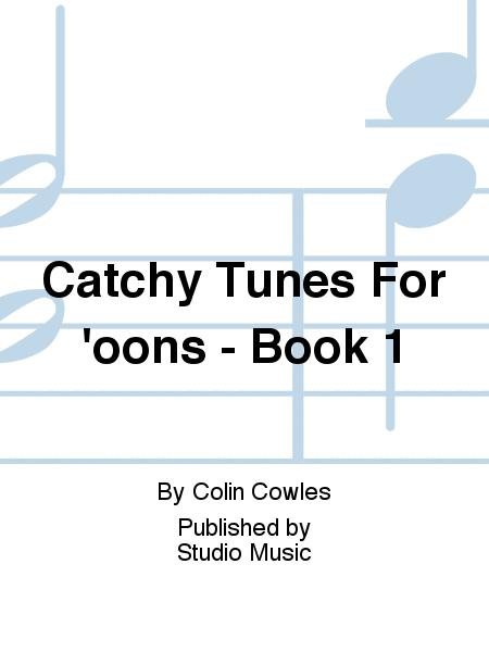 Catchy Tunes For 'oons - Book 1