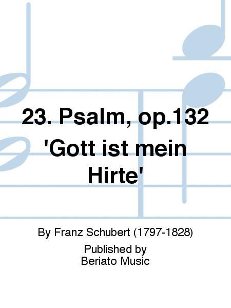 23. Psalm, op.132 'Gott ist mein Hirte'