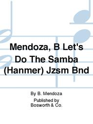 Mendoza, B Let's Do The Samba (Hanmer) Jzsm Bnd