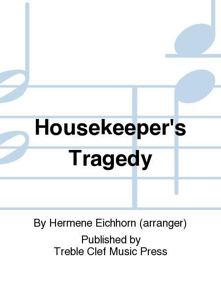Housekeeper's Tragedy