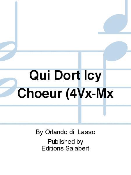 Qui Dort Icy Choeur (4Vx-Mx